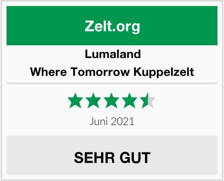 Lumaland Where Tomorrow Kuppelzelt Test